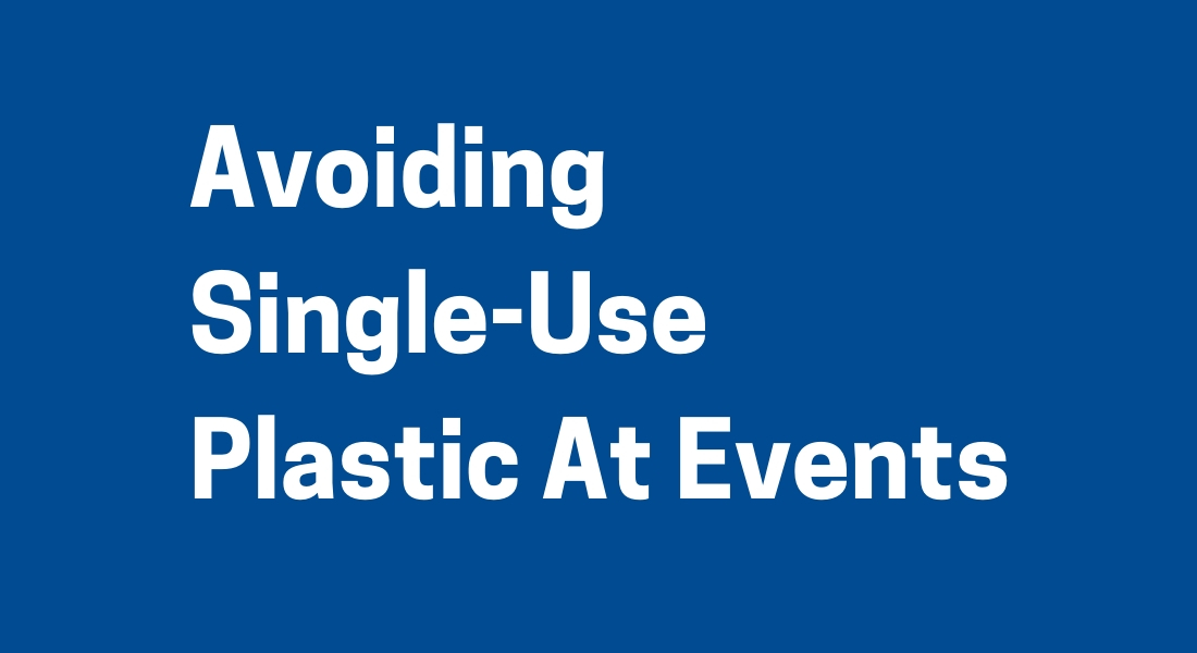 Avoiding Single-Use Plastic At Events