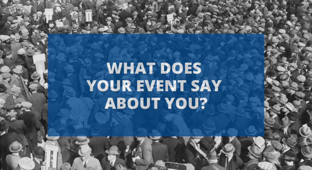 What Does Your Event Say About You?
