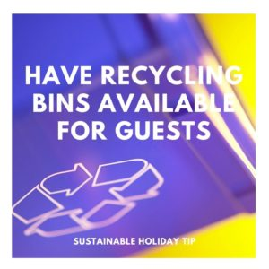 Have Recycling Bins Available for Guests