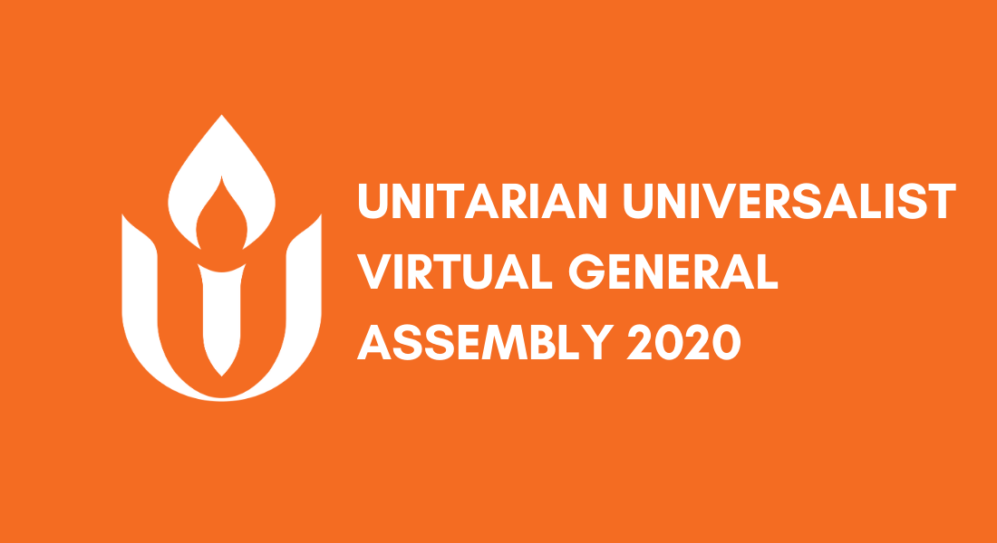 Unitarian Universalist Association Virtual General Assembly 2020