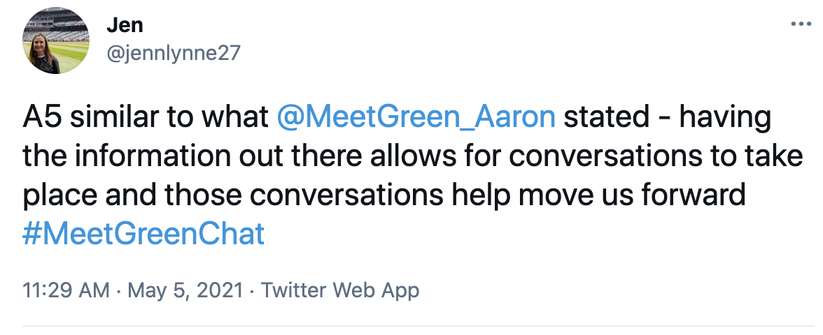 A5 similar to what @MeetGreen_Aaron stated - having the information out there allows for conversations to take place and those conversations help move us forward #MeetGreenChat