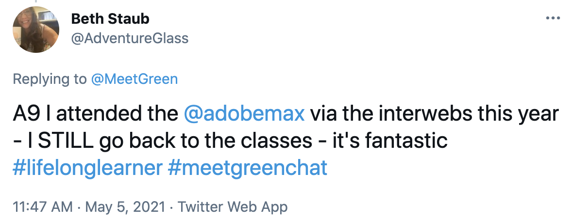 A9 I attended the @adobemax via the interwebs this year - I STILL go back to the classes - it's fantastic #lifelonglearner #meetgreenchat